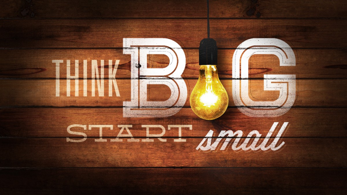 think-big_start-small