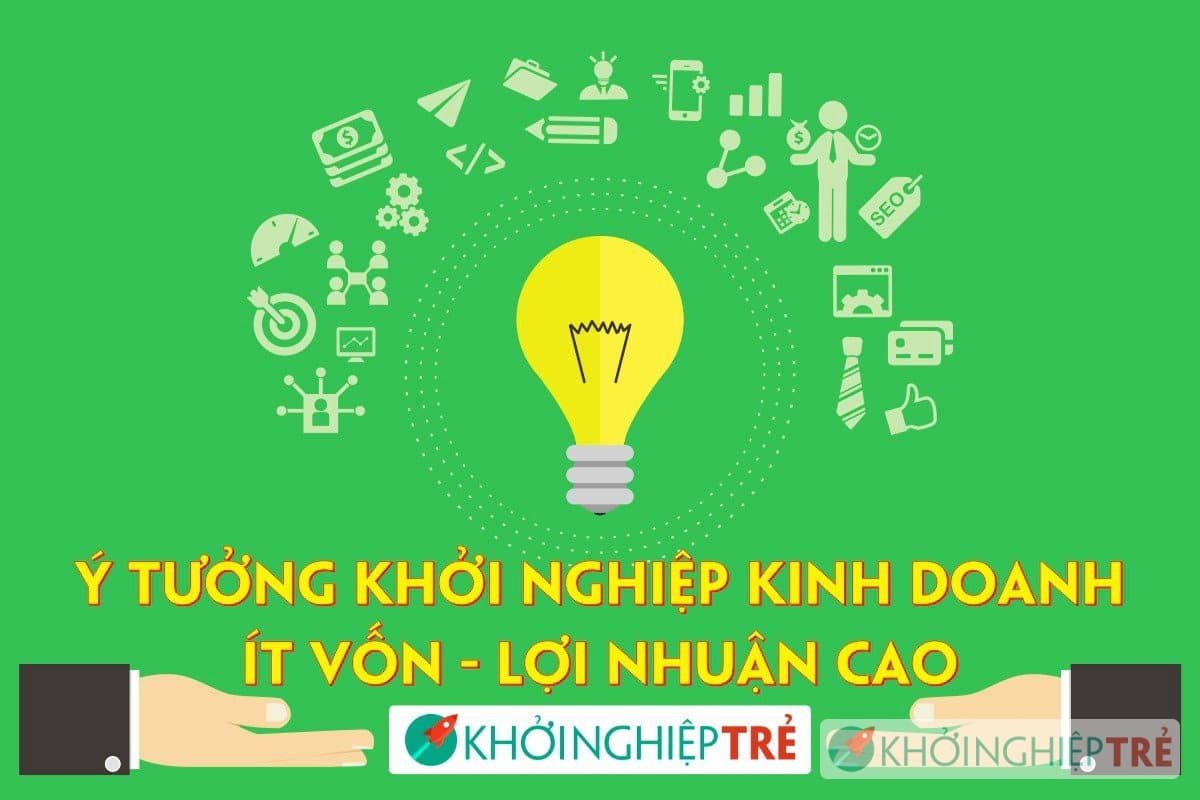 y-tuong-khoi-nghiep-kinh-doanh-it-von-loi-nhuan-cao